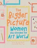 Sophia Bennett - The Bigger Picture - Women Who Changed the Art World.