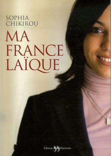 Sophia Chikirou - Ma France laïque.
