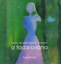 Sophia de Mello Breyner et Natividade Corrêa - A fada oriana.