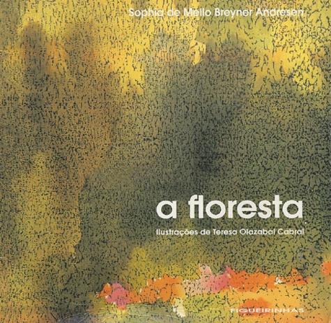 Sophia de Mello Breyner - A Floresta.