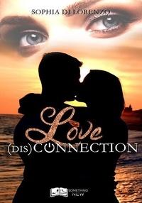 Sophia Di Lorenzo - Love (Dis)connection.