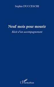 Feriasdhiver.fr Neuf mois pour mourir - Récit d'un accompagnement Image