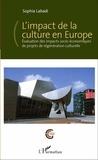 Sophia Labadi - L'impact de la culture en Europe - Evaluation des impacts socio-économiques de projets de régénération culturelle.
