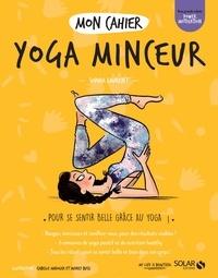 Sophia Laurent et Audrey Bussi - Mon cahier yoga minceur.