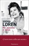 Sophia Loren - Hier, aujourd'hui et demain.