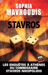 Sophia Mavroudis - Les enquêtes à Athènes du commissaire Stavros Nikopolidis Tome 1 : Stavros.
