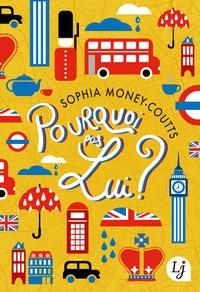 Epub ebooks télécharger des torrents Pourquoi pas lui ? 9782290168851 par Sophia Money-Coutts