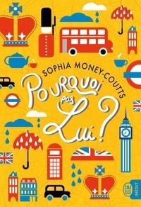 Sophia Money-Coutts - Pourquoi pas lui ?.