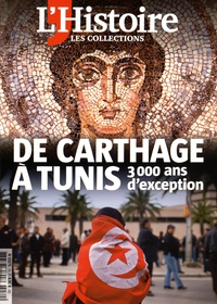 L'Histoire - Les Collections de l'Histoire N° 70, Janvier-mars  : De Carthage à Tunis - 3000 ans d'exception.