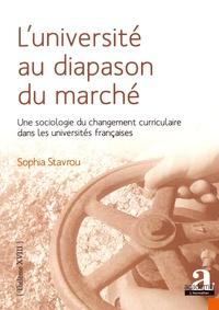 Sophia Stavrou - L'université au diapason du marché - Une sociologie du changement curriculaire dans les universités françaises.