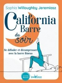 Sophia Willoughby Jeremiasz - California Barre du soir - Se défouler et décompresser avec la barre de fitness.