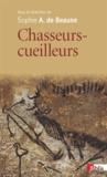 Sophie-A de Beaune - Chasseurs-cueilleurs - Comment vivaient nos ancêtres du Paléolithique supérieur.