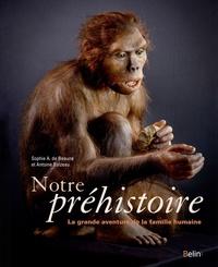 Sophie-A de Beaune et Antoine Balzeau - Notre préhistoire - La grande aventure de la famille humaine.