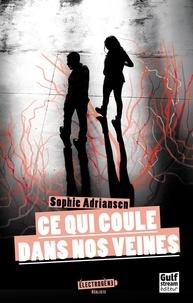 Sophie Adriansen - Ce qui coule dans nos veines.