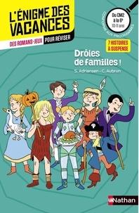 Sophie Adriansen et Claudine Aubrun - Drôles de familles ! - Du CM2 à la 6e.
