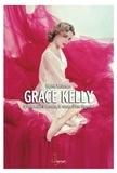 Sophie Adriansen - Grace Kelly - D'Hollywood à Monaco, le roman d'une légende.