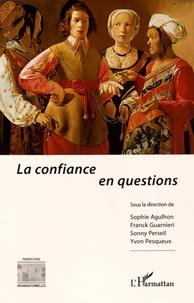 Sophie Agulhon et Franck Guarnieri - La confiance en questions.
