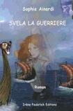 Sophie Ainardi - Svela la guerrière.