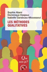 Sophie Alami et Dominique Desjeux - Les méthodes qualitatives.
