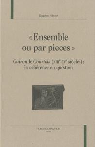 """Sophie Albert - """"Ensemble ou par pièces"""" - Guiron le Courtois (XIIIe - XVe siècle) cohérence en question."""