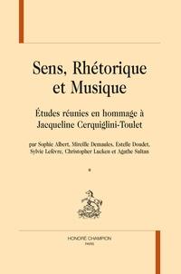 Sophie Albert et Mireille Demaules - Sens, rhétorique et musique - Etudes réunies en hommage à Jacqueline Cerquiglini-Toulet, 2 volumes.
