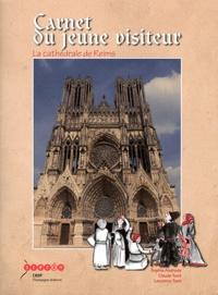 Sophie Andrade et Claude Tuot - Carnet du jeune visiteur - La cathédrale de Reims.