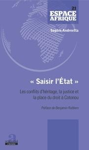 Saisir lÉtat - Les conflits dhéritage, la justice et la place du droit à Cotonou.pdf