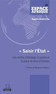 """Sophie Andreetta - """"Saisir l'État"""" - Les conflits d'héritage, la justice et la place du droit à Cotonou."""