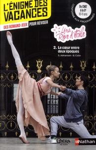 Sophie Andriansen et Bénédicte Colin - Léna, rêve d'étoile Tome 2 : Le coeur entre deux époques - Du CM2 à la 6e.