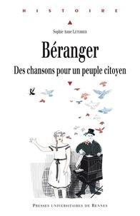 Pdf télécharger des ebooks Béranger  - Des chansons pour un peuple citoyen