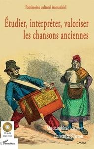 Livres téléchargeables gratuitement pour ipad 2 Etudier, interpréter, valoriser les chansons anciennes  - Actes de la journée d'étude-atelier du 28 juin 2016 à l'université d'Artois, Arras