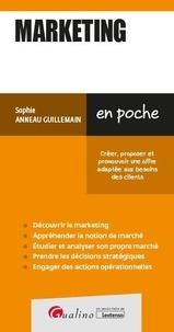 Sophie Anneau Guillemain - Marketing - Créer, proposer et promouvoir une offre adaptée aux besoins des clients.