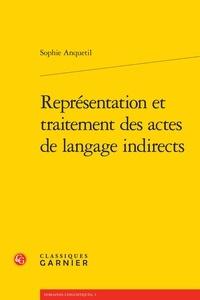 Sophie Anquetil - Représentation et traitement des actes de langage indirects.