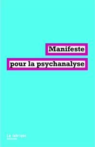 Sophie Aouillé et Pierre Bruno - Manifeste pour la psychanalyse.