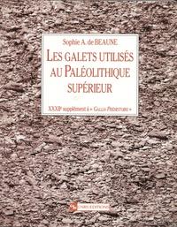 Sophie Archambault de Beaune - Les galets utilisés au Paléolithique supérieur - Approche archéologique et expérimentale.