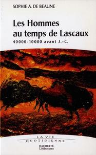 Sophie Archambault de Beaune - Les hommes au temps de Lascaux - 40000-10000 avant J.C..