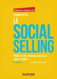 Open source audio books téléchargement gratuit Le Social selling - 2e éd.  - Utiliser les réseaux sociaux pour vendre par Sophie Attia  (French Edition) 9782100797844