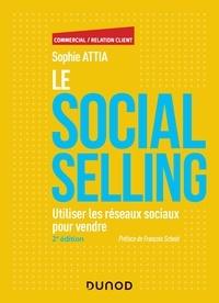 Sophie Attia - Le Social selling - Utiliser les réseaux sociaux pour vendre.