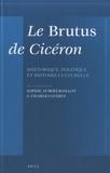 Sophie Aubert-Baillot et Charles Guérin - Le Brutus de Cicéron - Rhétorique politique et historique culturelle.