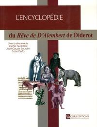 Sophie Audidière et Jean-Claude Bourdin - Encyclopédie du Rêve de d'Alembert de Diderot.