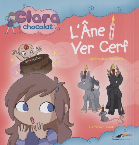 Sophie Audouin-Mamikonian et  Crystal - Clara Chocolat  : L'Ane i Ver Cerf.