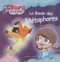 Sophie Audouin-Mamikonian - Clara Chocolat  : La bande des Métaphores.