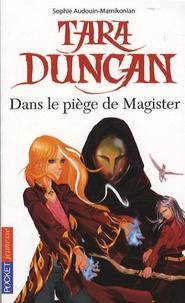 Sophie Audouin-Mamikonian - Tara Duncan  : Dans le piège de Magister.
