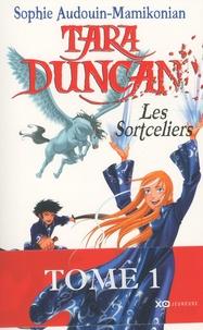 Sophie Audouin-Mamikonian - Tara Duncan Tome 1 : Les Sortceliers.