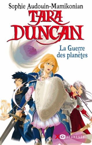 Sophie Audouin-Mamikonian - Tara Duncan Tome 11 : La Guerre des planètes.