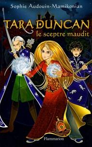 Sophie Audouin-Mamikonian - Tara Duncan Tome 3 : Le Sceptre Maudit.