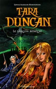 Sophie Audouin-Mamikonian - Tara Duncan Tome 4 : Le Dragon renégat.