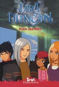 Sophie Audouin-Mamikonian - Tara Duncan Tome 5 : Robin des Elfes.
