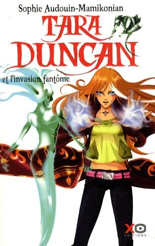 Sophie Audouin-Mamikonian - Tara Duncan Tome 7 : Tara Duncan et l'invasion fantôme.