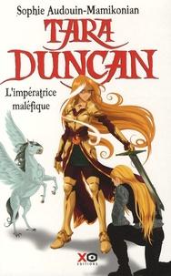 Sophie Audouin-Mamikonian - Tara Duncan Tome 8 : L'impératrice maléfique.